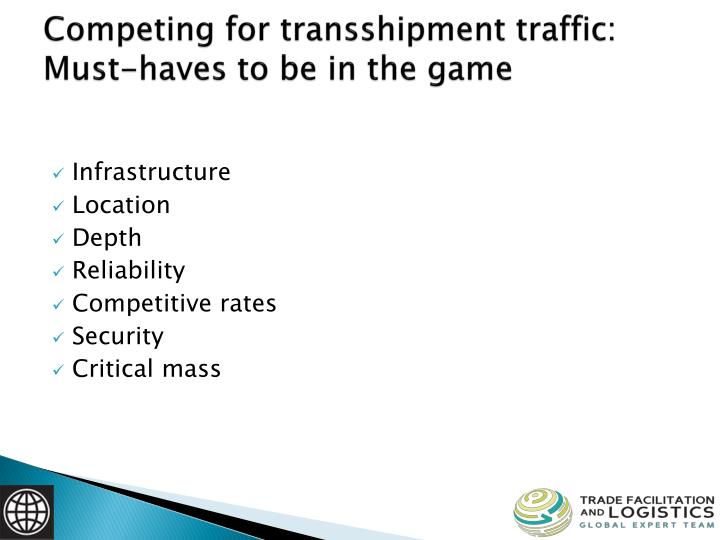 Competing for transshipment traffic: