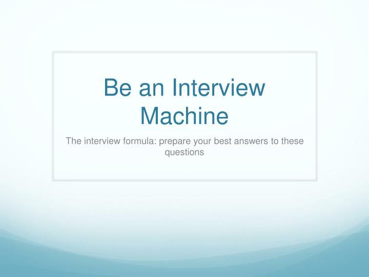 Be an Interview Machine