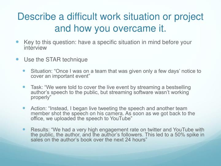 Describe a difficult work situation or project and how you overcame it.