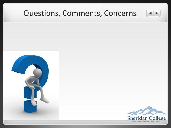 Questions, Comments, Concerns