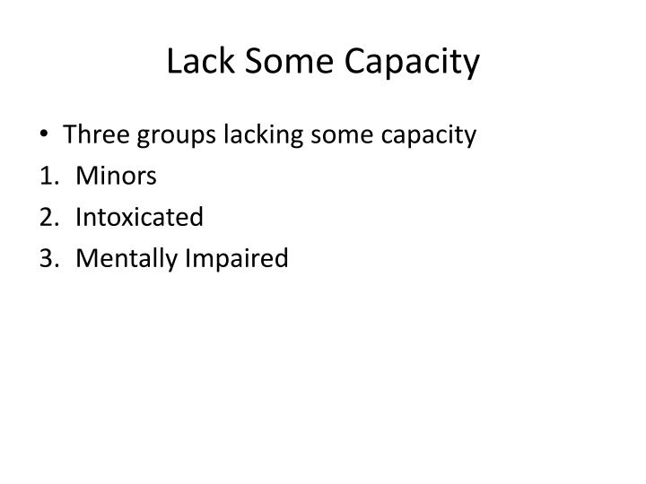 Lack some capacity
