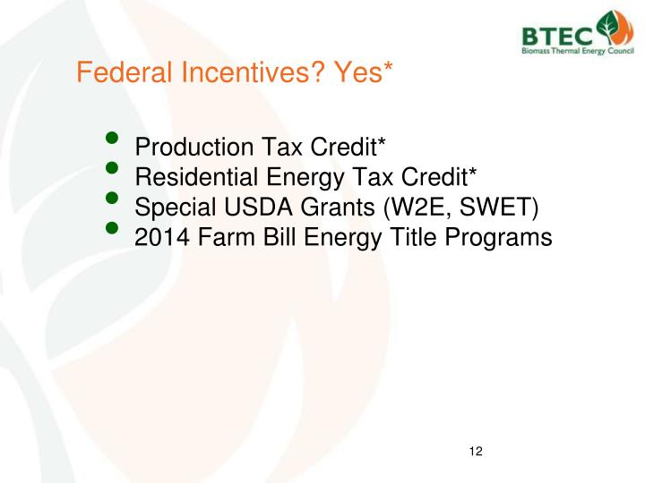 Federal Incentives? Yes*
