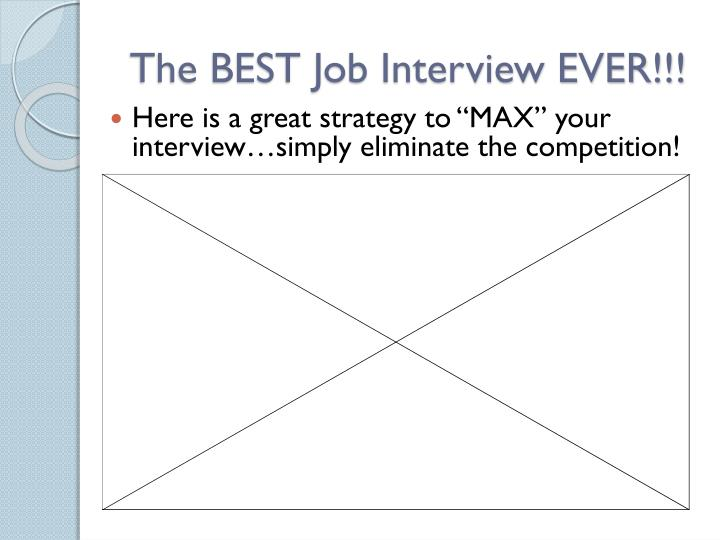 The BEST Job Interview EVER!!!
