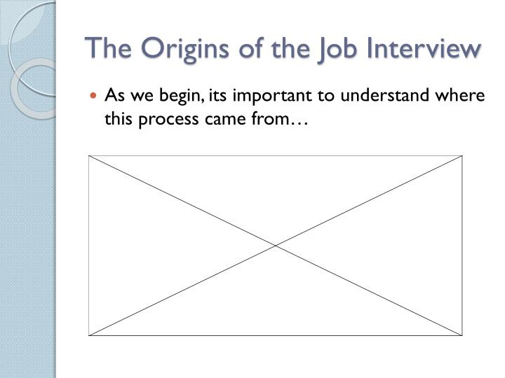 The Origins of the Job Interview