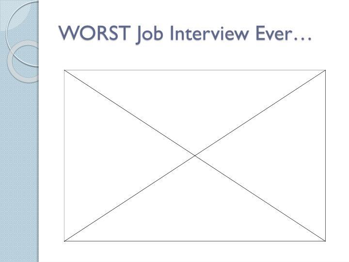 WORST Job Interview Ever…