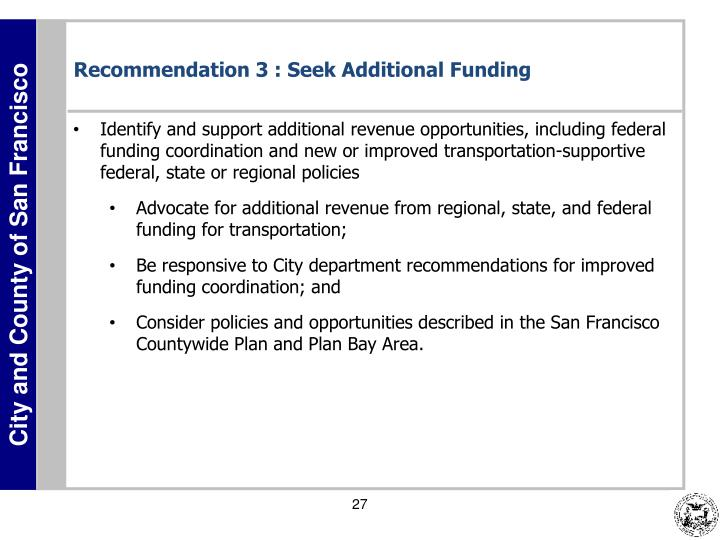 Recommendation 3 : Seek Additional Funding