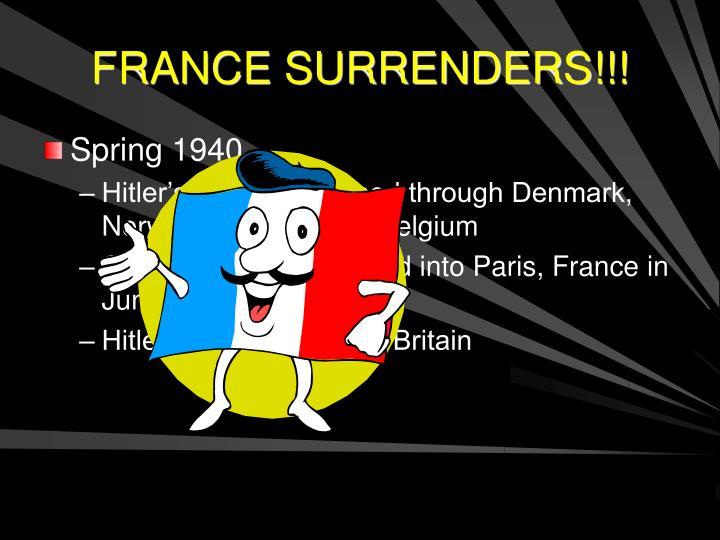FRANCE SURRENDERS!!!
