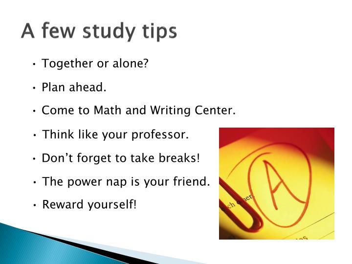 A few study tips