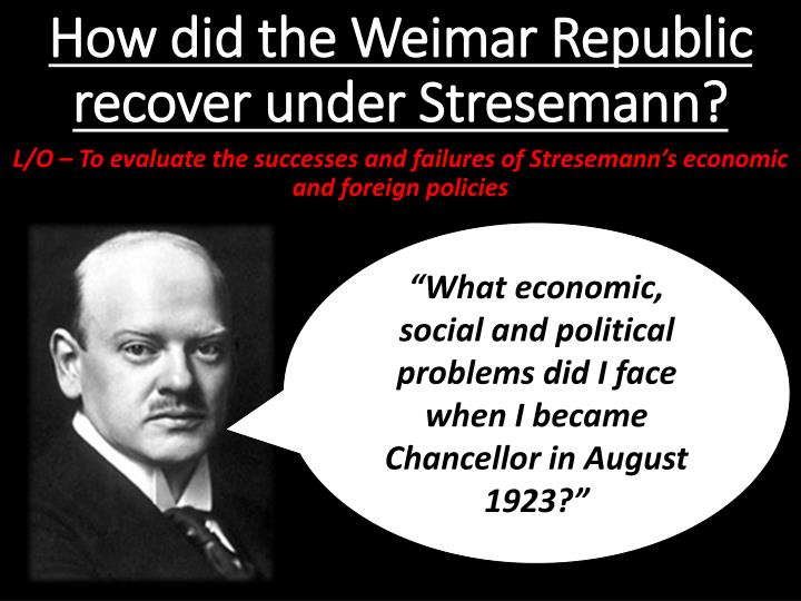an analysis of the topic of the weimar republic successes and failures Revision notes and sample essays for weimar what were the political and economic successes and failures of the weimar republic upon careful analysis.