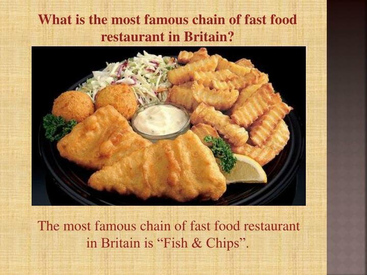 What is the most famous chain of fast food restaurant in Britain?