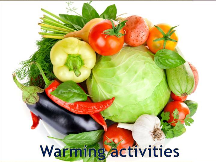 Warming activities