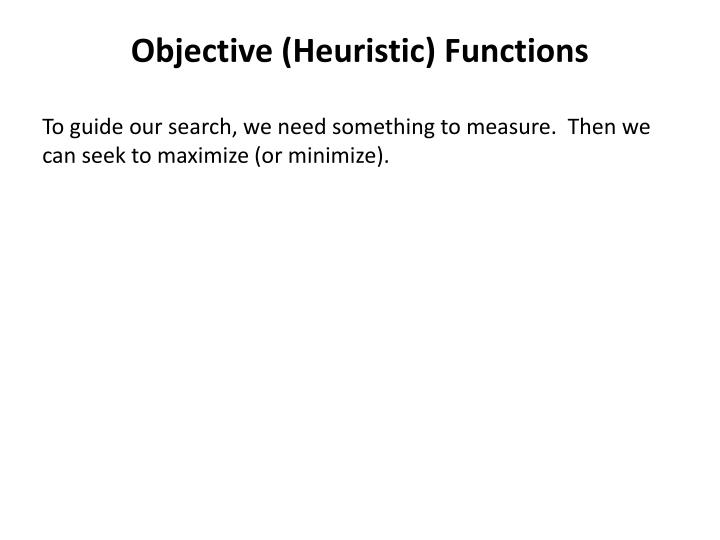 Objective (Heuristic) Functions