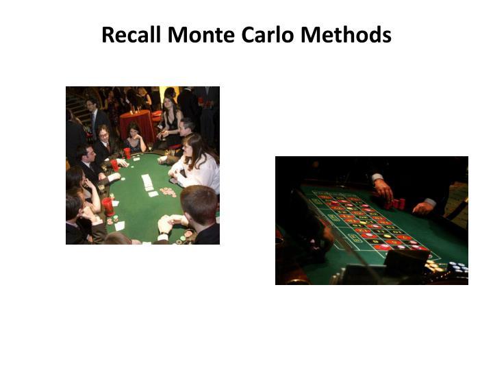 Recall Monte Carlo Methods