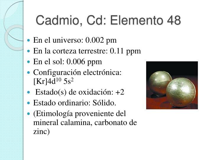 Cadmio, Cd: Elemento 48