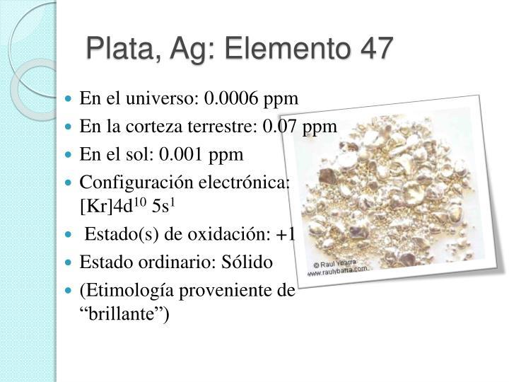 Plata, Ag: Elemento 47
