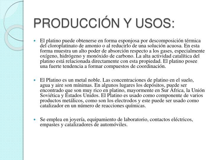 PRODUCCIÓN Y USOS: