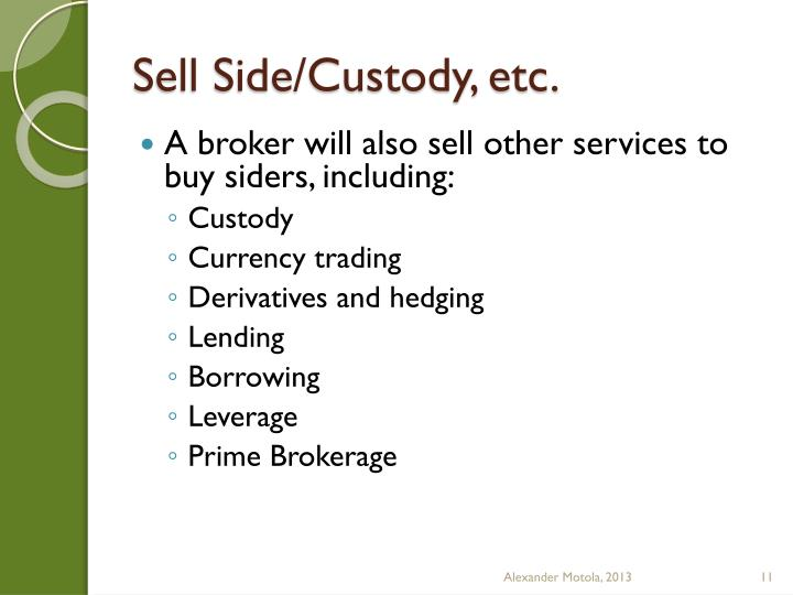 Sell Side/Custody, etc.