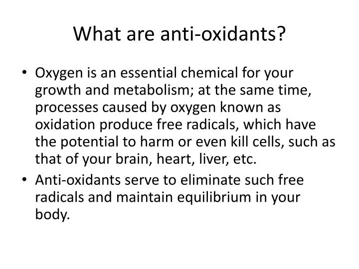 What are anti oxidants