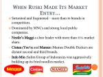 when ruski made its market entry