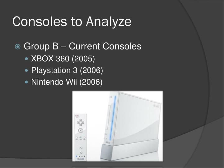 Consoles to Analyze