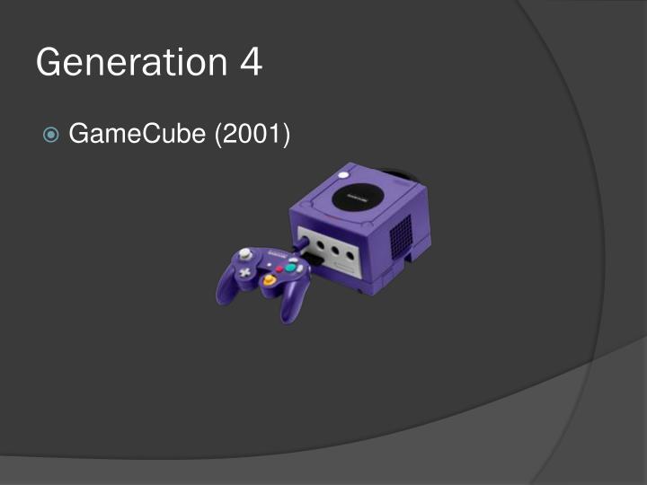 Generation 4