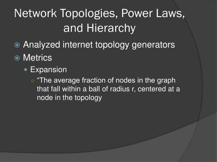 Network Topologies, Power Laws, and Hierarchy
