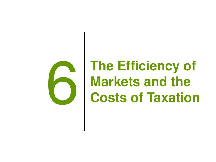The efficiency of markets and the costs of taxation