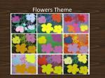 flowers theme