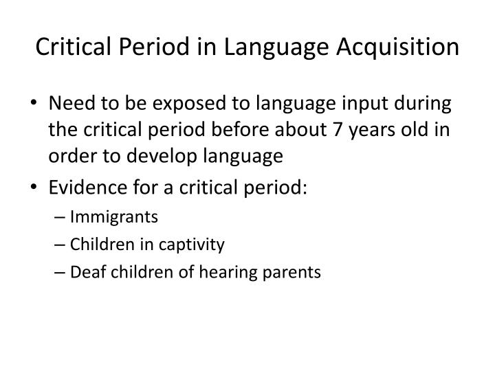 Critical Period in Language Acquisition