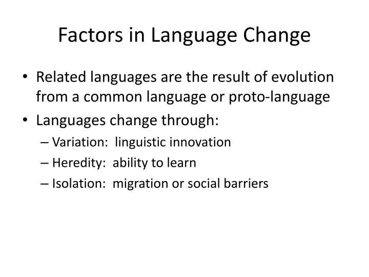 Factors in Language Change