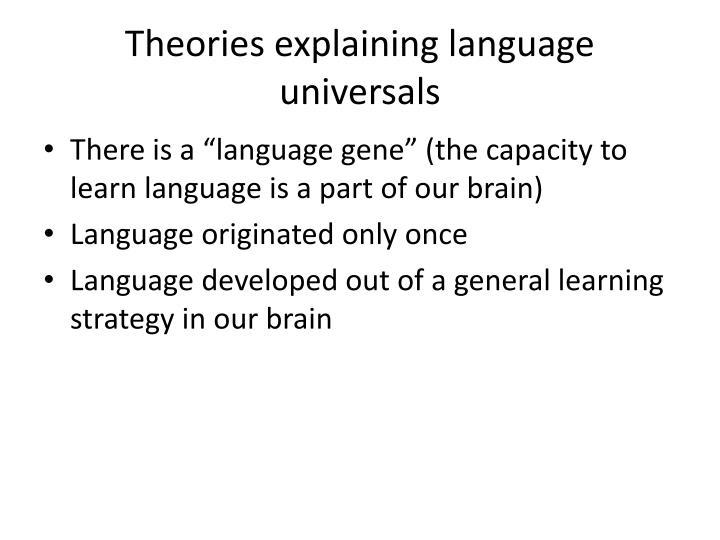 Theories explaining language universals