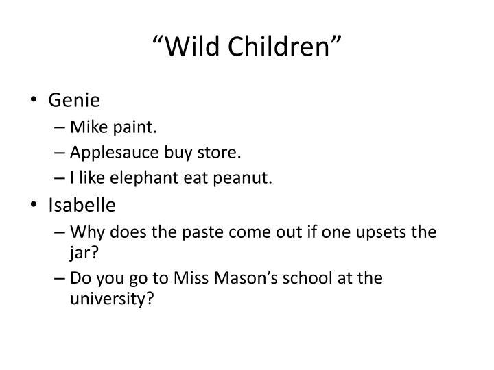 """""""Wild Children"""""""