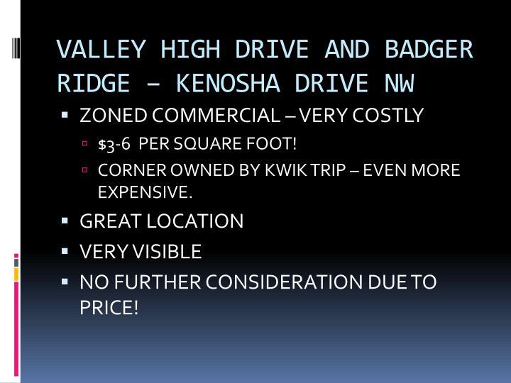 VALLEY HIGH DRIVE AND BADGER RIDGE – KENOSHA DRIVE NW
