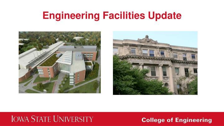 Engineering Facilities Update
