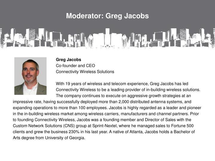 Moderator: Greg Jacobs