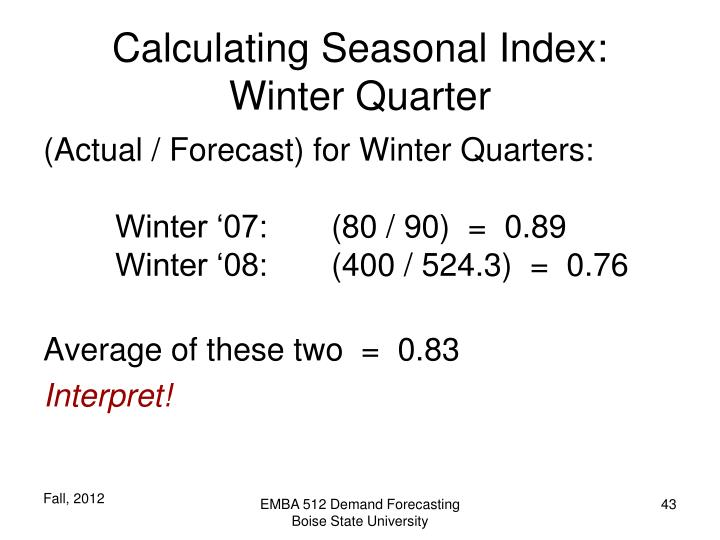 Calculating Seasonal Index:  Winter Quarter