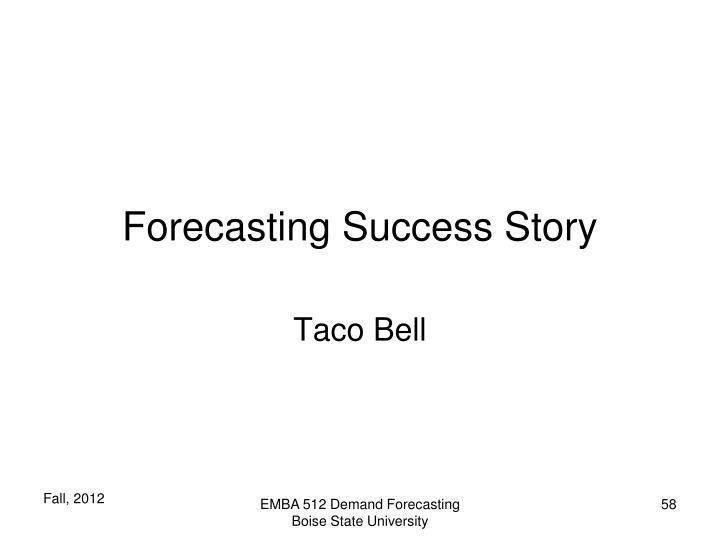 Forecasting Success Story