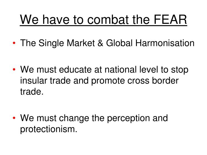 We have to combat the FEAR