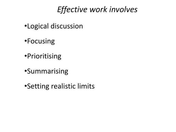 Effective work involves