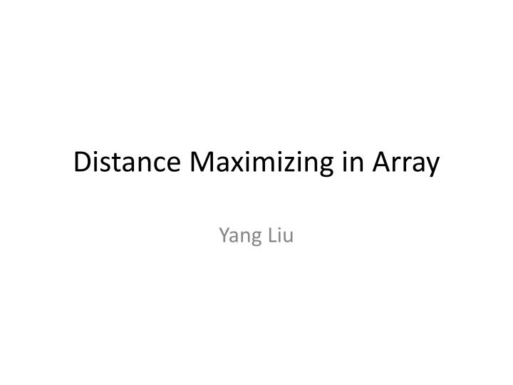 Distance maximizing in array