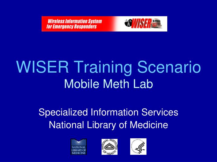 Wiser training scenario mobile meth lab