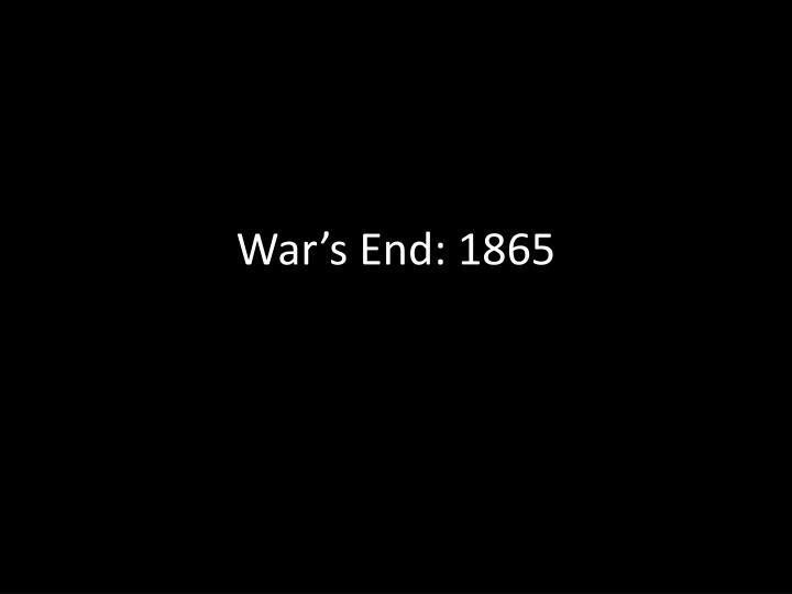 War's End: 1865
