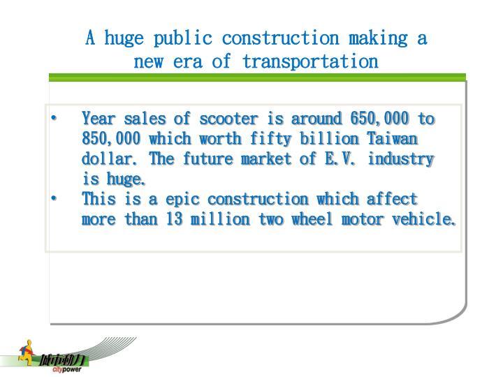 A huge public construction making a