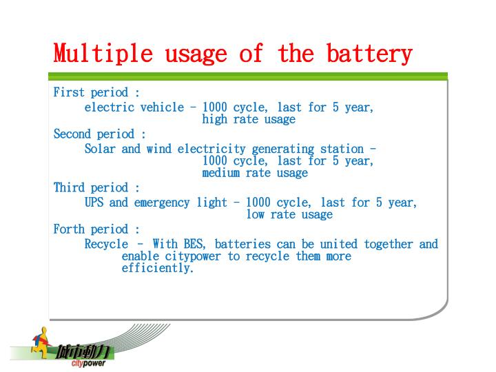 Multiple usage of the battery