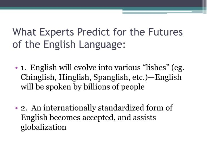 What Experts Predict for the Futures of the English Language: