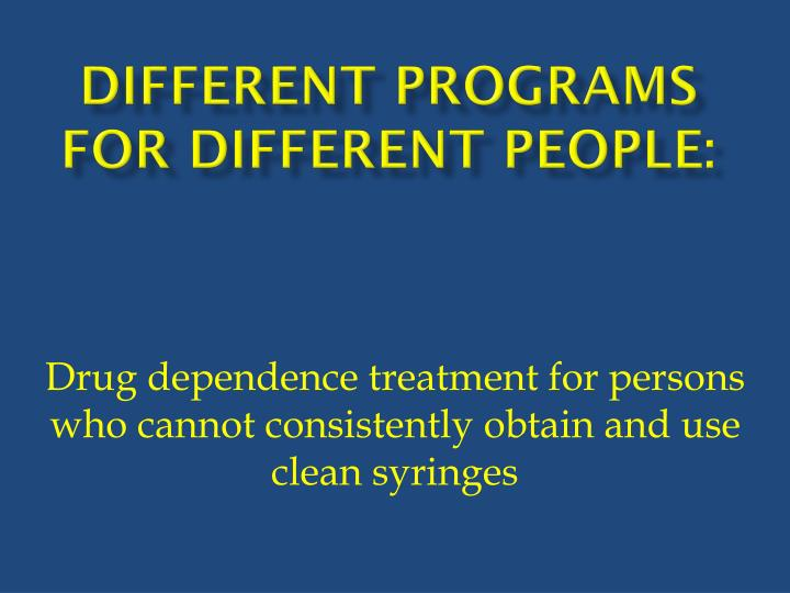 Different programs for Different people: