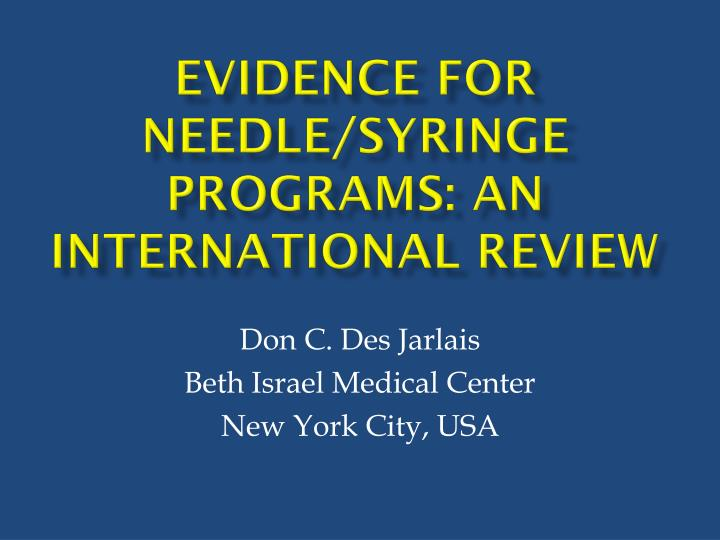 Evidence for Needle/syringe programs: An international Review