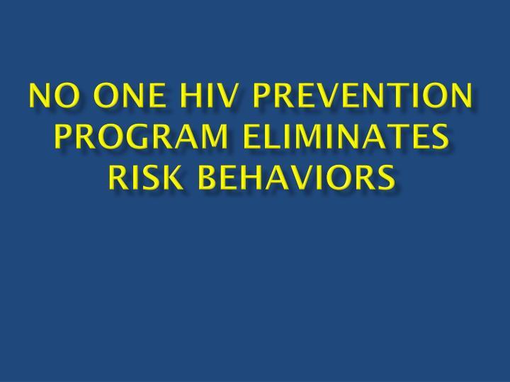 No one HIV prevention program eliminates risk behaviors