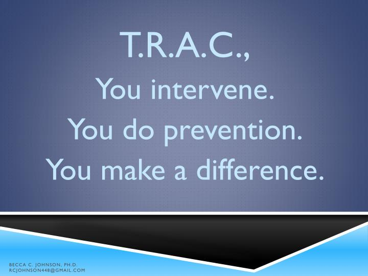 T.R.A.C.,