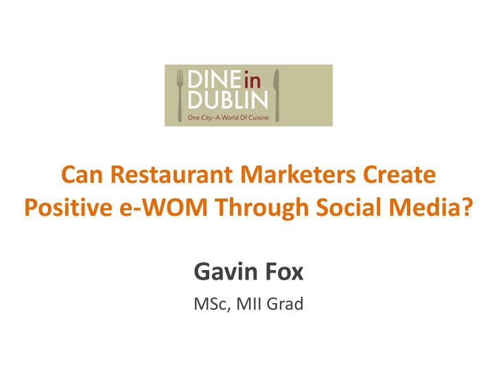 Can restaurant marketers create positive e wom through social media